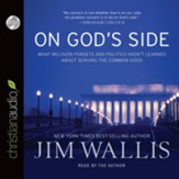 On God's Side: What Religion Forgets and Politics Hasn't Learned about Serving the Common Good - Unabridged Audiobook [Download]