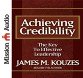 Achieving Credibility: The Key to Effective Leadership - Unabridged Audiobook [Download]