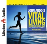 John Abdo's Vital Living from the Inside Out - Unabridged Audiobook [Download]