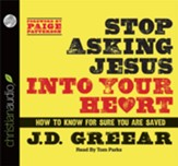 Stop Asking Jesus Into Your Heart: How to Know for Sure You Are Saved Audiobook [Download]
