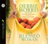 The Blessed Woman: Learning About Grace from the Women of the Bible - Unabridged Audiobook [Download]