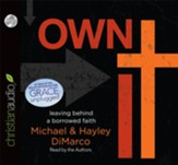 Own It: Leaving Behind a Borrowed Faith- abridged Audiobook [Download]