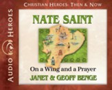 Nate Saint: On a Wing and a Prayer Audiobook [Download]