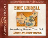Eric Liddell: Something Greater Than Gold Audiobook [Download]