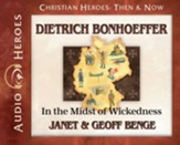 Dietrich Bonhoeffer: In the Midst of Wickedness Audiobook [Download]