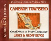 Cameron Townsend: Good News in Every Language Audiobook [Download]