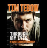 Through My Eyes: A Quarterback's Journey: Young Reader's Edition Audiobook [Download]