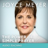 The Power of Simple Prayer: How to Talk with God About Everything - Unabridged Audiobook [Download]
