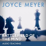 Battlefield of the Mind: Winning the Battle in Your Mind - Unabridged Audiobook [Download]