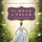 To Mend a Dream: A Southern Love Story - Unabridged edition Audiobook [Download]