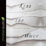 Kiss the Wave: Embracing God in Your Trials - Unabridged edition Audiobook [Download]