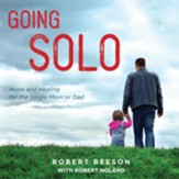 Going Solo: Hope and Healing for the Single Mom or Dad - Unabridged edition Audiobook [Download]