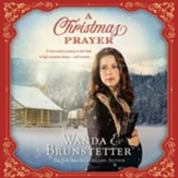 The Christmas Prayer: A Cross-country Journey in 1850 Leads to High Mountain Danger - and Romance - Unabridged edition Audiobook [Download]
