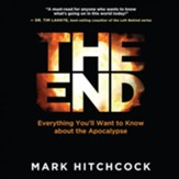 The End: Everything You'll Want to Know About the Apocalypse - Unabridged edition Audiobook [Download]