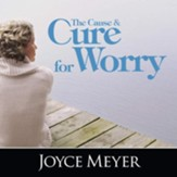 The Cause and Cure for Worry - Unabridged edition Audiobook [Download]