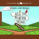 All the Places to Go . . . How Will You Know?: God Has Placed before You an Open Door. What Will You Do? Audiobook [Download]