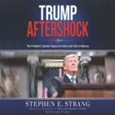 Trump Aftershock: The President's Seismic Impact on Faith and Culture in America - Unabridged edition Audiobook [Download]