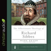 The Affectionate Theology of Richard Sibbes - Unabridged edition Audiobook [Download]