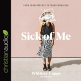 Sick of Me: From Transparency to Transformation - Unabridged edition Audiobook [Download]
