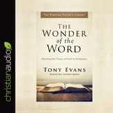 The Wonder of the Word: Hearing the Voice of God in Scripture - Unabridged edition Audiobook [Download]