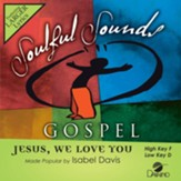 Jesus, We Love You [Music Download]