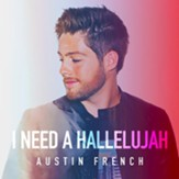 I Need a Hallelujah [Music Download]