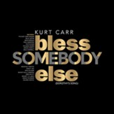 Bless Somebody Else (Dorothy's Song) [Music Download]