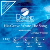 His Grave Wrote The Song [Music Download]