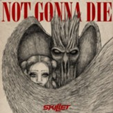 Not Gonna Die [Music Download]