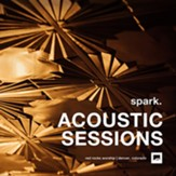 spark. ACOUSTIC SESSIONS [Music  Download]
