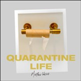 Quarantine Life [Music Download]