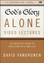 God's Glory Alone Video Lectures: The Majestic Heart of Christian Faith and Life