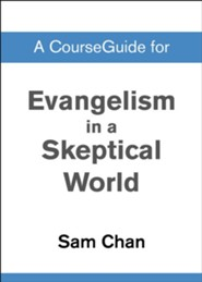 Course Guide for Evangelism in a Skeptical World