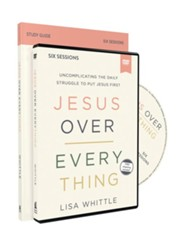 Jesus Over Everything Study Guide with DVD