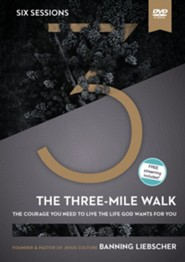 The Three-Mile Walk Video Study: The Courage You Need to Live the Life God Wants for You