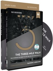 The Three-Mile Walk Study Guide with DVD: The Courage You Need to Live the Life God Wants for You