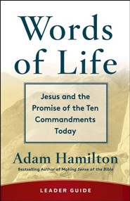 Words of Life: Jesus and the Promise of the Ten Commandments Today Leader Guide