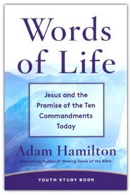 Words of Life: Jesus and the Promise of the Ten Commandments Today Youth Study Book