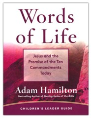 Words of Life: Jesus and the Promise of the Ten Commandments Today Children's Leader Guide