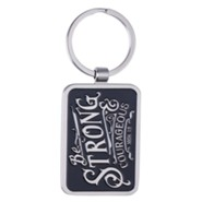 Be Strong and Courageous Keyring with Tin