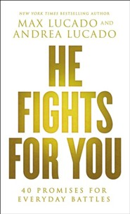 He Fights for You: Promises for Everyday Battles