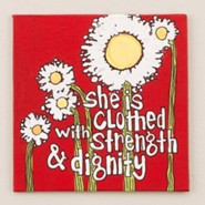 She Is Clothed With Strength And Dignity, Canvas