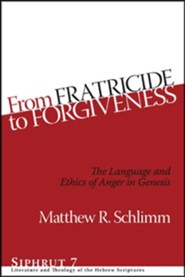 From Fratricide to Forgiveness: The Language and Ethics of Anger in Genesis
