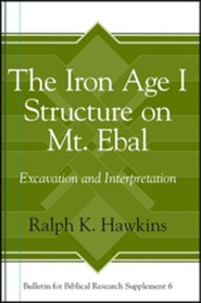 The Iron Age I Structure on Mt. Ebal: Excavation and Interpretation
