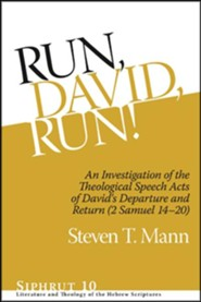 Run, David, Run: An Investigation of the Theological Speech Acts of David's Departure and Return (2 Samuel 14-20)