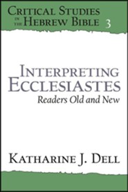 Interpreting Ecclesiastes: Readers Old and New