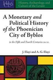 A Monetary and Political History of the Phoenician City of Byblos in the Fith and Fourth Centuries B.C.E.