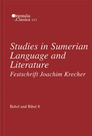 Babel und Bibel 8: Studies in Sumerian Language and Literature-Festschrift Joachim Krecher