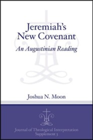 Jeremiah's New Covenant: An Augustinian Reading