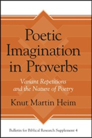 Poetic Imagination in Proverbs: Variant Repetitions and the Nature of Poetry